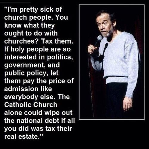 Well said. - George Carlin Quote GeorgeCarlin Church Religion politics nation