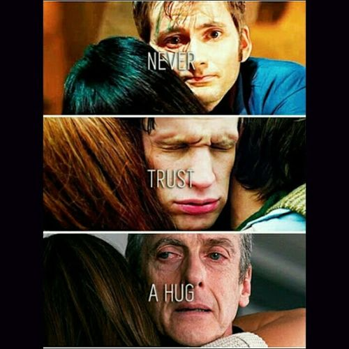 Never trust a hug Doctor Who 10thdoctor Martha 11thdoctor Amypond 12thdoctor Claraoswald Timelords Companion Whovian