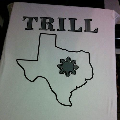 New tee made Trill Texas Birthplace Fthood killeen