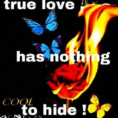 True love has nothing to hide !