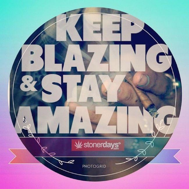 Keepblazing Stayamazing