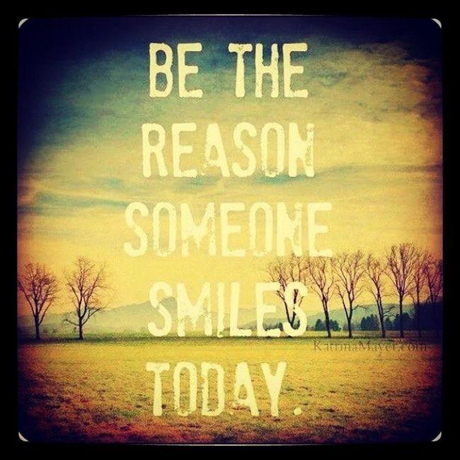 Bethereasonsomeonesmilestoday Quotes Smile