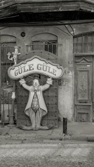 Outdoors Day No People Building Old Palyaço Clown Goodbye Sign Streetphotography Street Blackandwhite Black And White Blackandwhite Photography My Favorite Photo The Street Photographer - 2016 EyeEm Awards TakeoverContrast