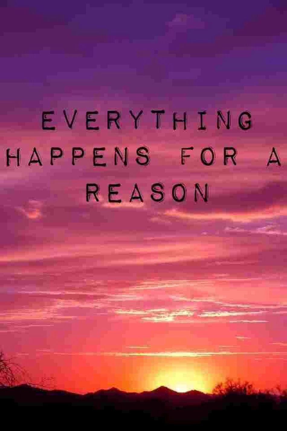 Everything Happens For A Reason  Inspiration Quotes
