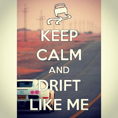 Drifting ! Keepcalm Driftlikeapro Driftlikeme ChillinLancerteam
