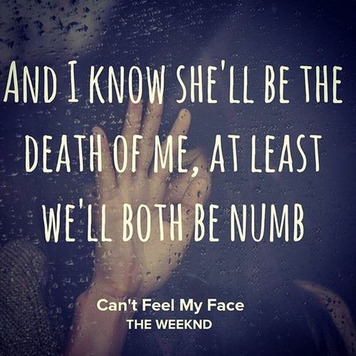 And she'll Always get the best of me, the worse is yet to come Theweeknd Cantfeelmyface Bestsongintheworld Zraw Heart