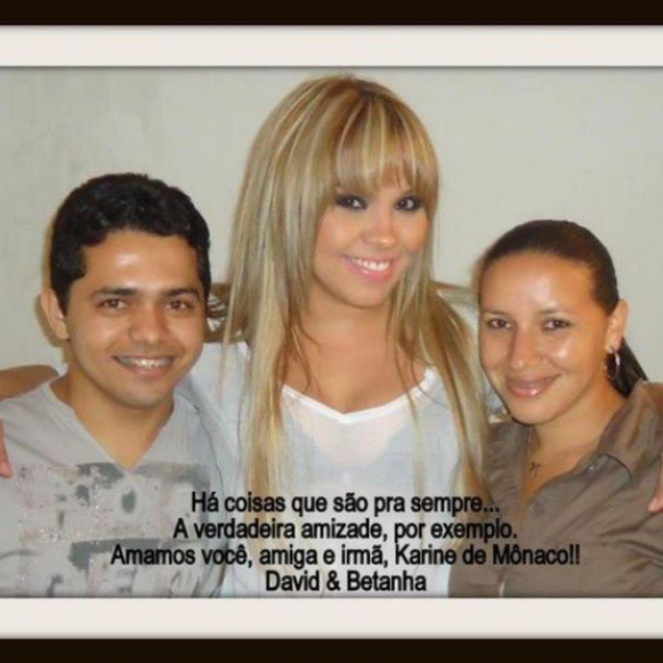 Gosto muuuuito... @karinedmonaco BetanhaAlves