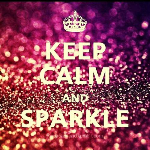 Keep Calm && Sparkle :))