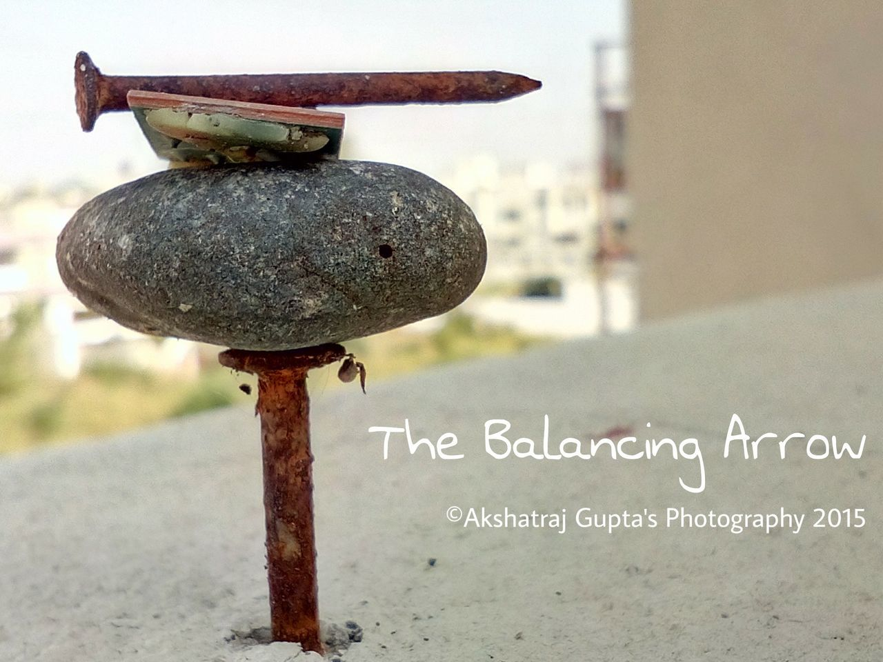 ©Akshatraj Gupta's Photography 2015 The Balancing Arrow Arrow Of A Nail At The Top EyeEm Best Shots Eyemphotography Eye4photography  Things I Like First Eyeem Photo Telling Stories Differently The Great Outdoors - 2016 EyeEm Awards My Commute