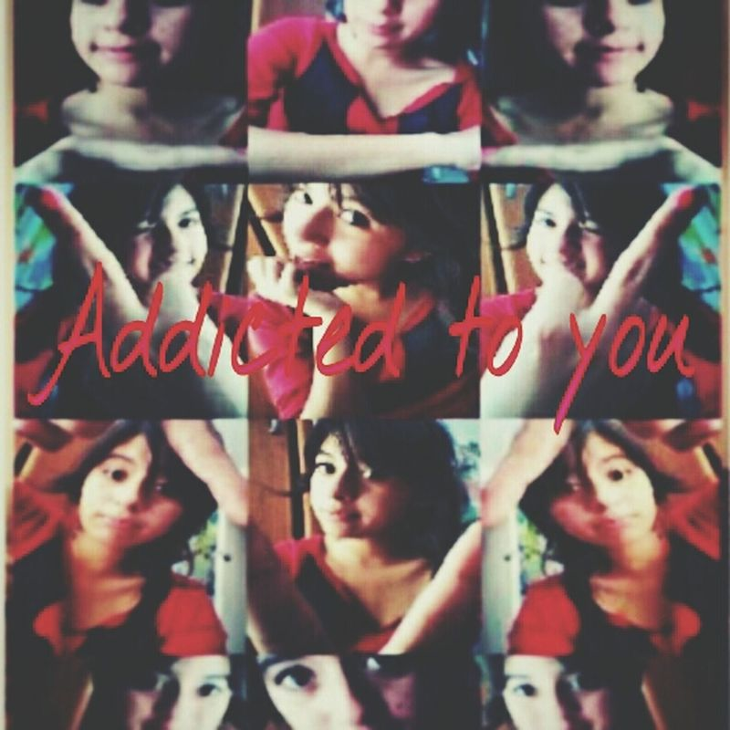 Collage Addicted To You