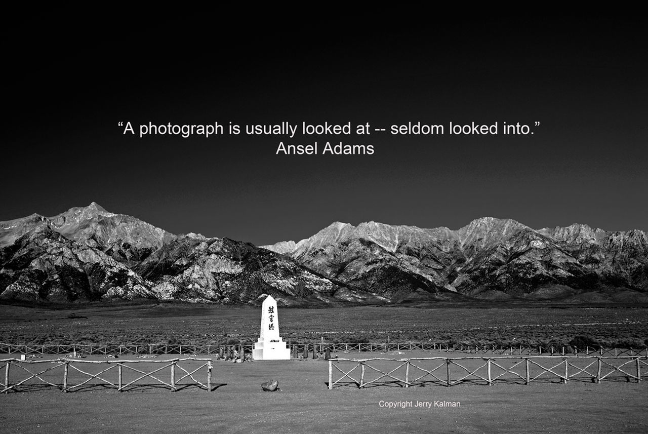 #Quotograph. #AnselAdams quote and scene at #ManznarNationalMonument Eastern Sierra Ansel Elgort Black And White California Eastern Sierra Internment Landscape Manzanar National Monument Monument Mountain