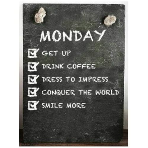 Everyday must be Monday. Tobehappy Tobestrong Study Fighting smile conquer coffee happyeveryday life