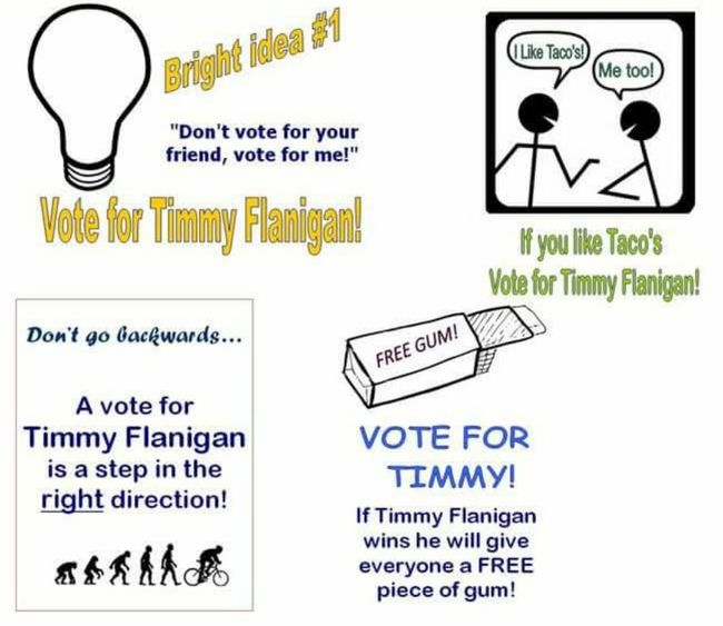 Just For Fun Presidential Office Presidency Politics Politicians Political Street Art Politicalsatire School Project Schoolproject School Election Election Poster Election Campaign Elections Day Timmy ran for president in middle school, these are the campaign posters he designed to hang in the school hallways. Clever kid, ended up being Vice President. Interesting school election/teaching moment...... Ohio, USA