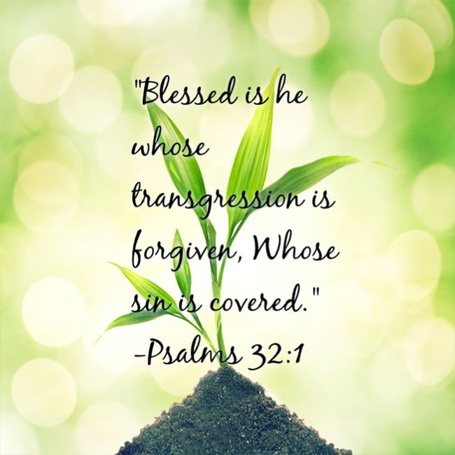 """Blessed is he whose transgression is forgiven,Whose sin is covered"" -Psalms 32:1 God Is Love! God Is Great God Bless God"