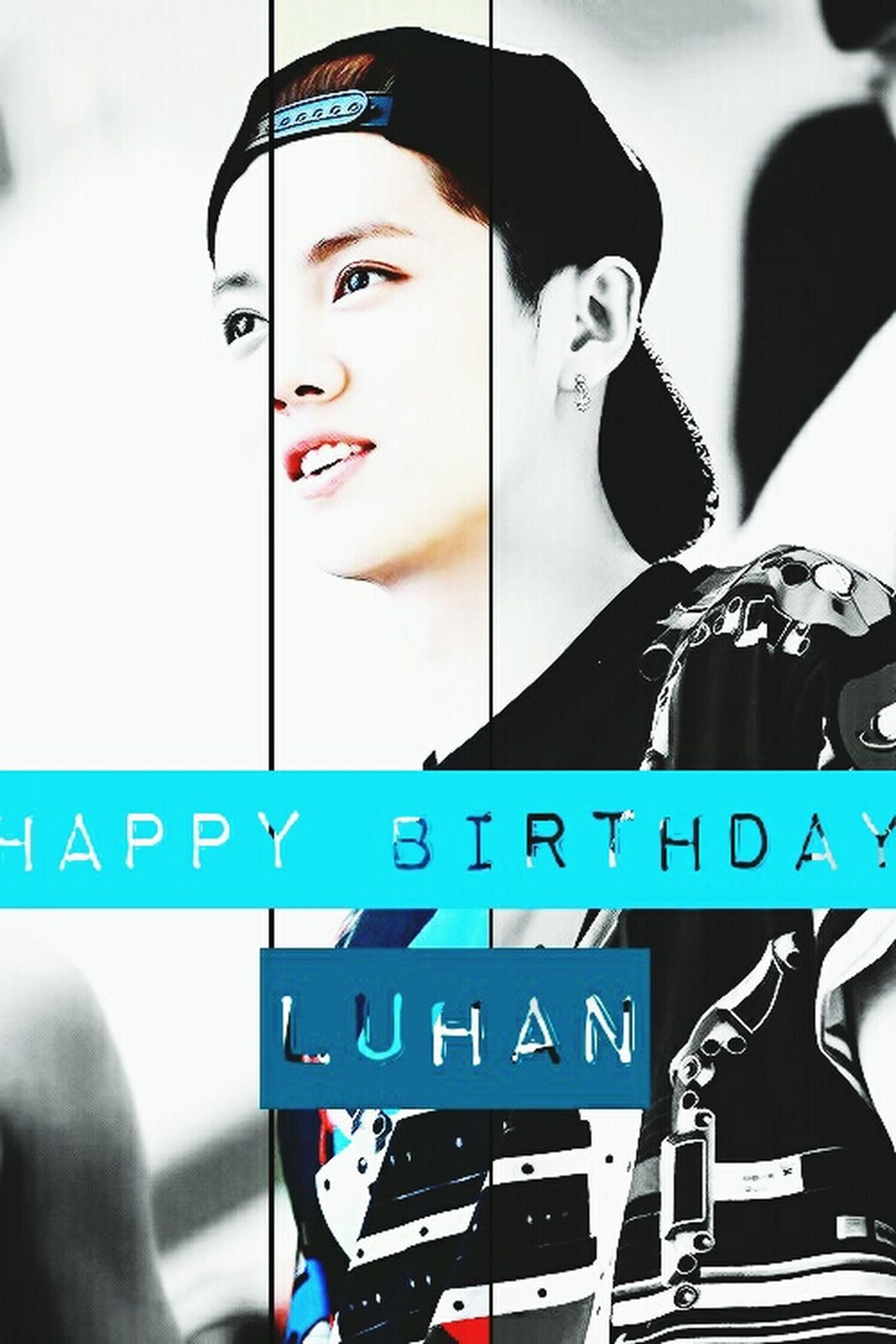 ¡Feliz cumpleaños bebé!~♡ Luhan HappyBirthdayLuhan HappyLuhanDay EXO