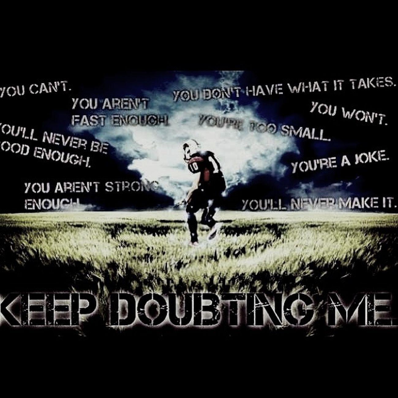 Keep Doubting Me(: