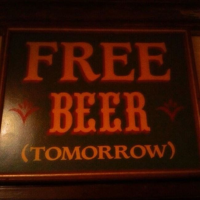 Tomorrow never comes until it's too late.. Beer Love Free Nevertoomuch
