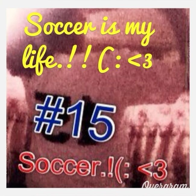 Soccer Is My Life ⚽❤