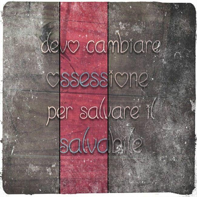 I have to change my obsessions to save what can be saved Cosedafare , Ossessioni , Todolist , Freedom , igersitalia,liberta, solocosebelle, vivere, amore, obsession, change, chance, love, amore, salvami, carpediem, pensiero, sognare, viverebene,