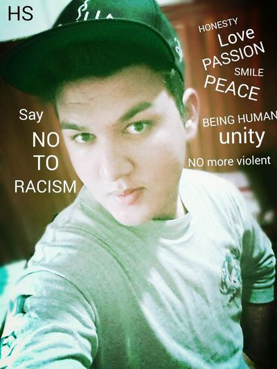 HUMANITY Honesty Love ♥ Being Human Non Voilence Peace No-racism Enjoying Life That's Me Hello World