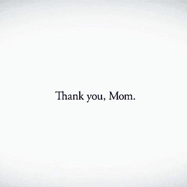 Thank you mom. Inspiration Family Love Mom