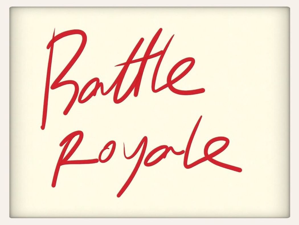 BattleRoyale。好残酷。刚刚补完东京圣战。 BR BattleRoyale Handwriting
