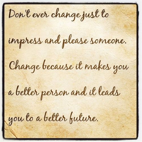 ........... Changes Betterperson Future Bereal beyou people words thoughts quote instaquote text textgram Cebu cebuana mind LitratongPinoy igers igerscebu comment TagsForLikes TFLers tweegram quoteoftheday love life photooftheday igers instagramhub webstagramreality