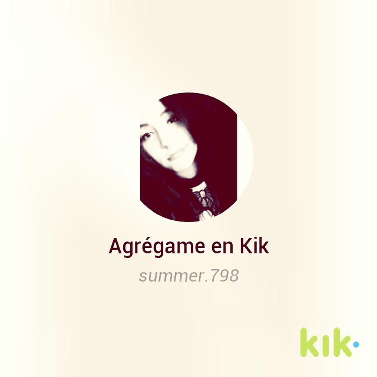 Agregame En Kik Add Me On KIK Kik Me :) Kikmessenger  Kikmegirls Kik Mee Kik Me ♥ Kik Kikme Kikspain