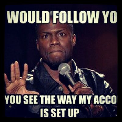 I Would follow you but you see tha way my account is set up