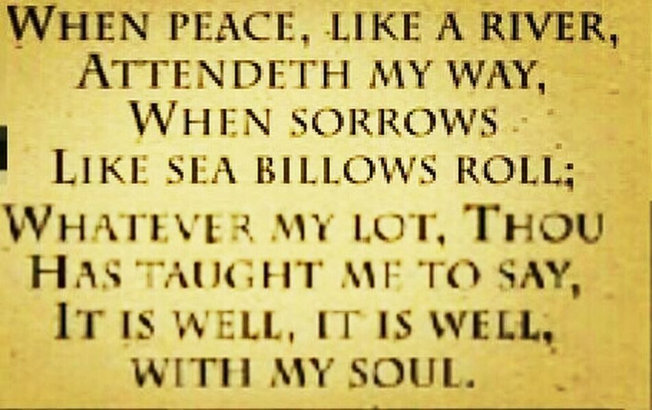 """""""It Is Well, It Is Well With My Soul."""" Hymns Rest In Him"""