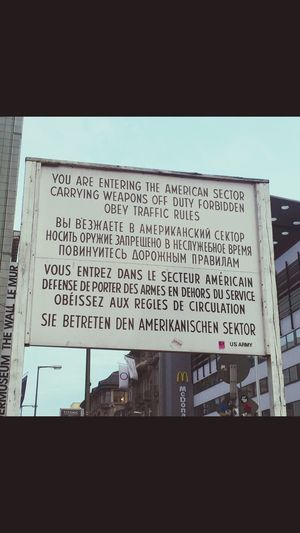 Berlin Text Communication Close-up Warning Warning Sign Checkpoint Charlie  Checkpoint Charlie Berlin  Germany German Berlin In Autumn Memories Message Surroundings History Berlin Photography Culture