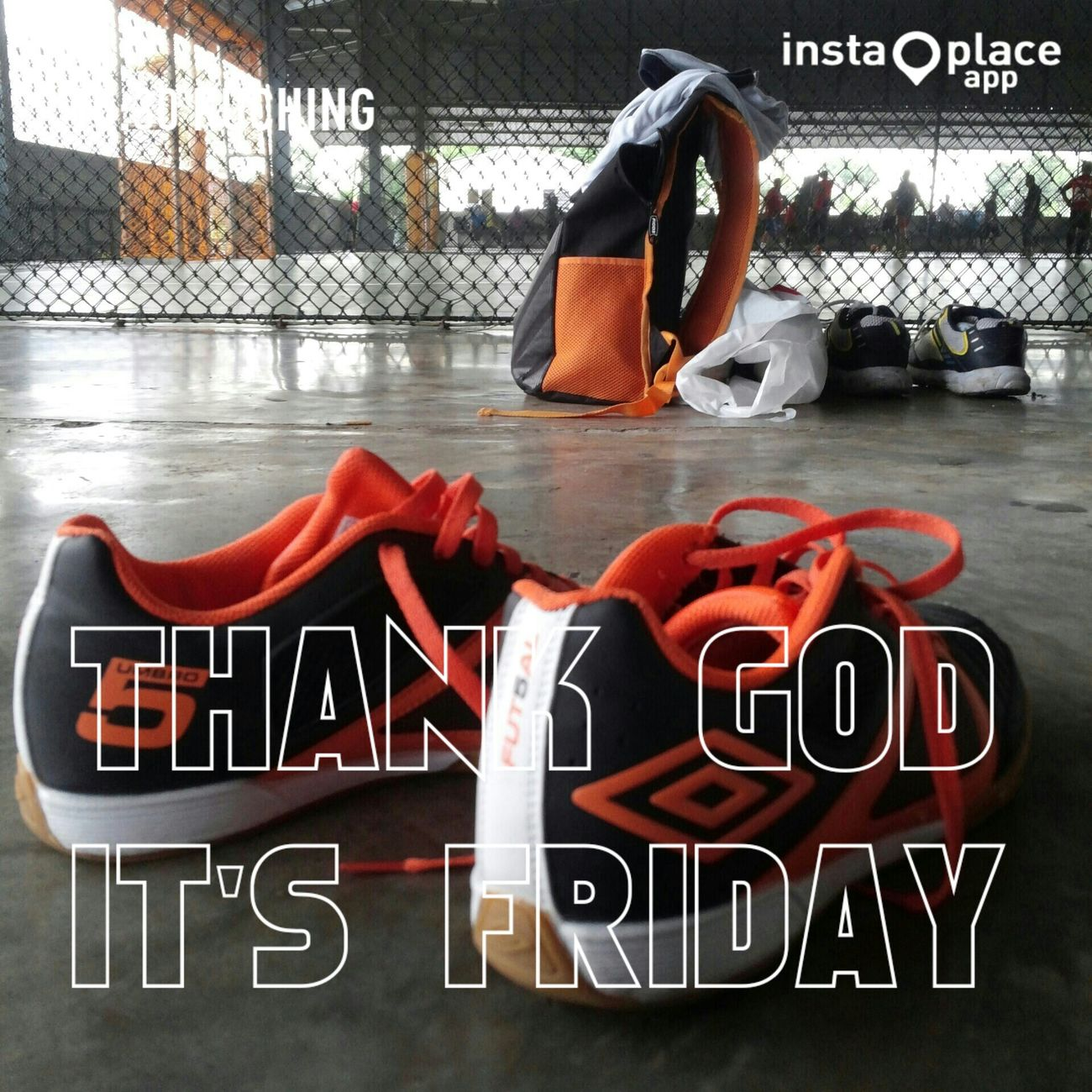 Futsal Playing Futsal Umbro Thank God Its FRIDAY!