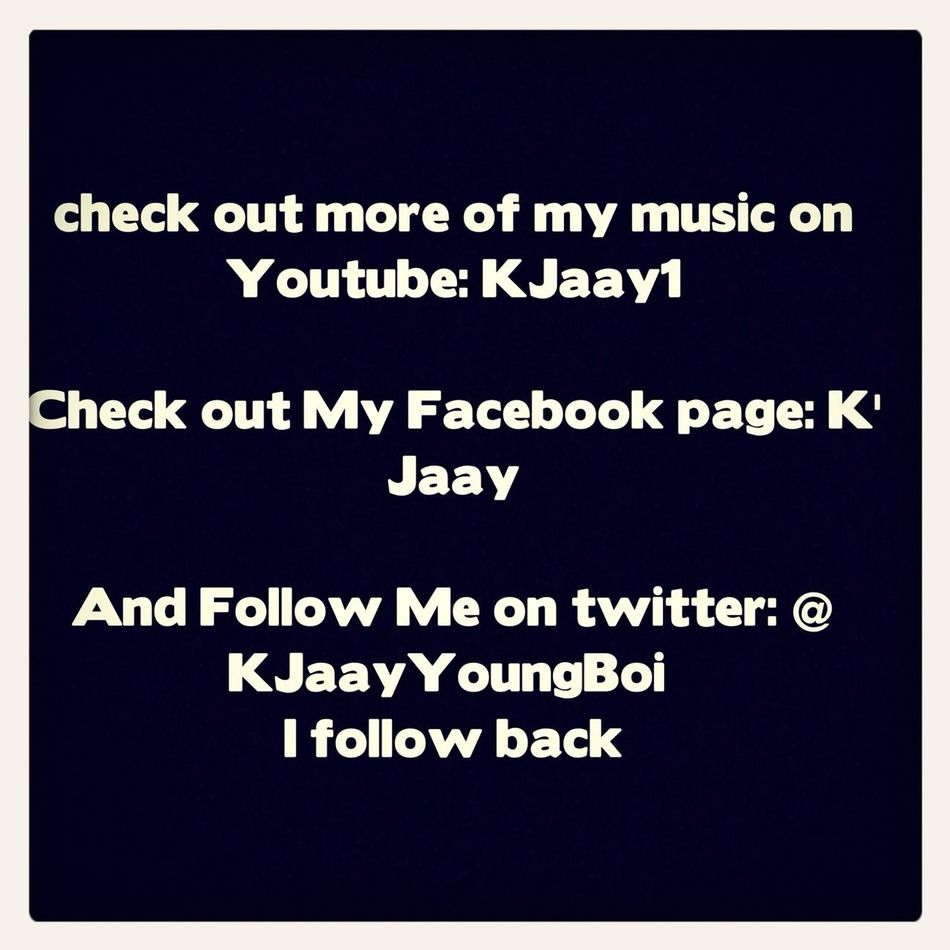 Support Me And My Music Spread The Name K'Jaay Around !