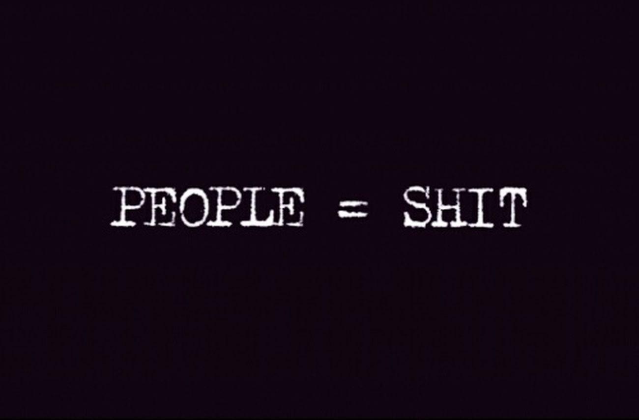 Pepole Shit Life World
