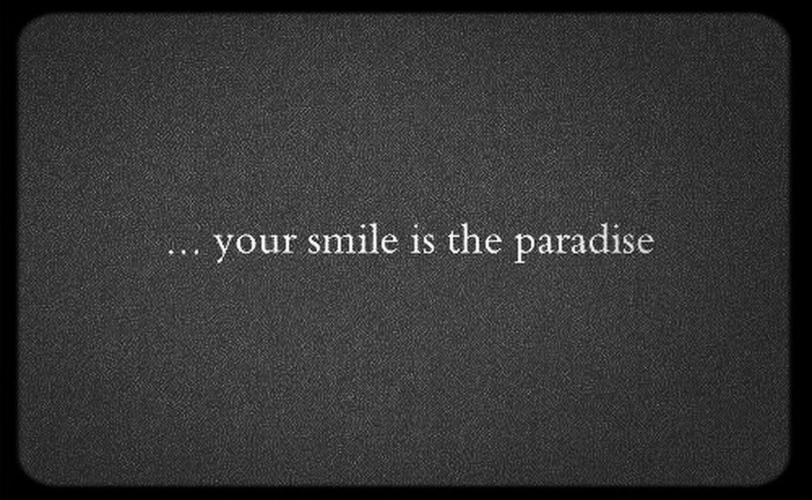 Your Smile IsThe Paradise ❤