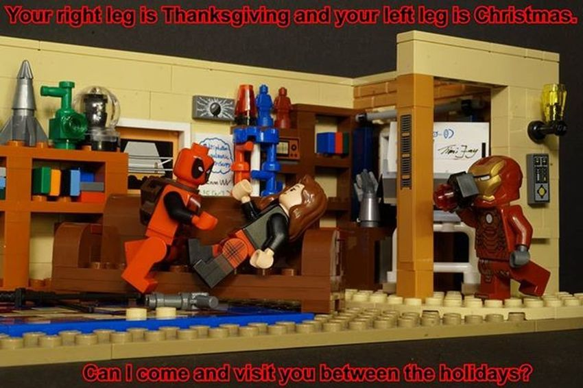 Wade Wilson  to Vanessa . Your right Leg is Thanksgiving and your left leg is Christmas . Can I Come and Visit you Between the Holidays ? LEGO Deadpool Quote Deadpoolquotes Marvel Ironman Tonystark Peeper Tbbt Set Thebigbangtheory Bigbangtheory_cbs