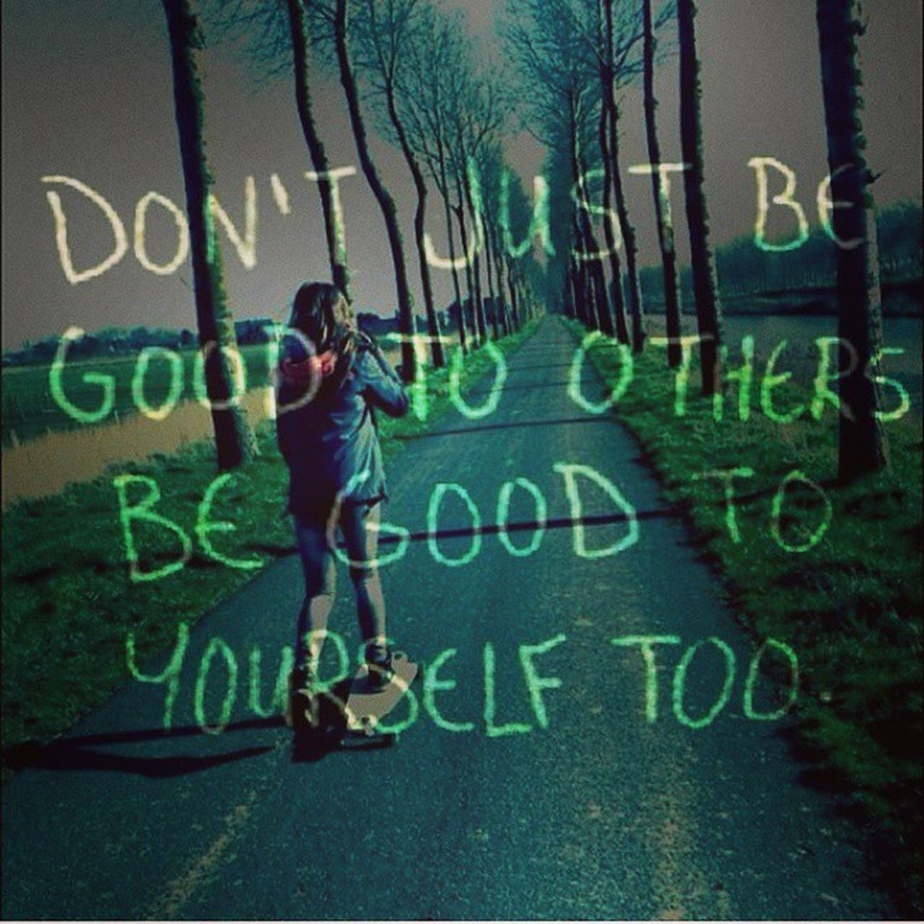 Don't just be good to others, be good to yourself too !!❤️❤️❤️❤️ Longbord Green Superdry Adiddas BrownHair Happy Me Free Myself Yolo Quost Tekstje ❤️✌️👍👌😃😁