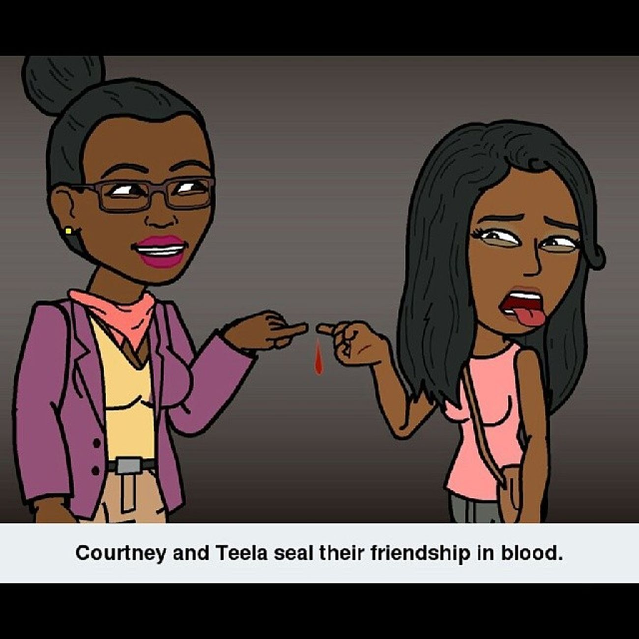 Blood is bond @msteela_! *Evil laugh* Bitstrip Bitsrips BestfriendsForEver Bff Bestie