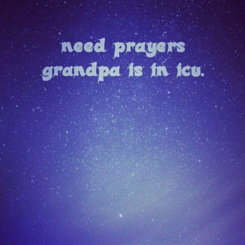 Prayers Grandpa Heartproblems ICU