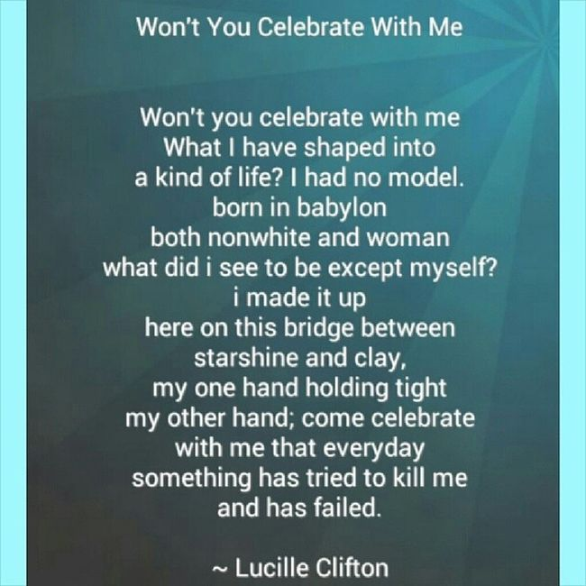 """LucilleClifton """"Wont you celebrate with me"""""""