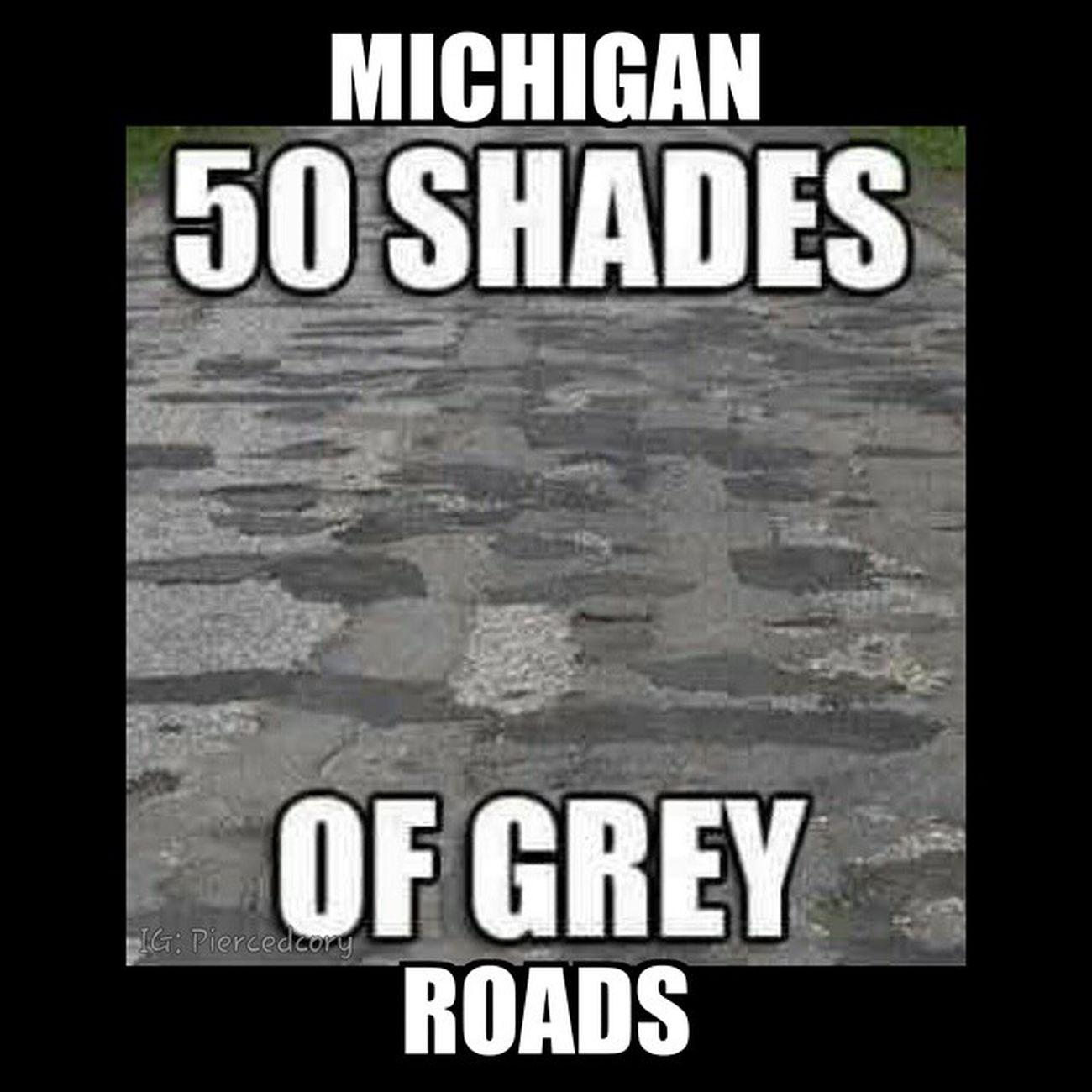 Fiftyshades 50shades Puremitten Puremichigan Michigandergr Michigan Potholes