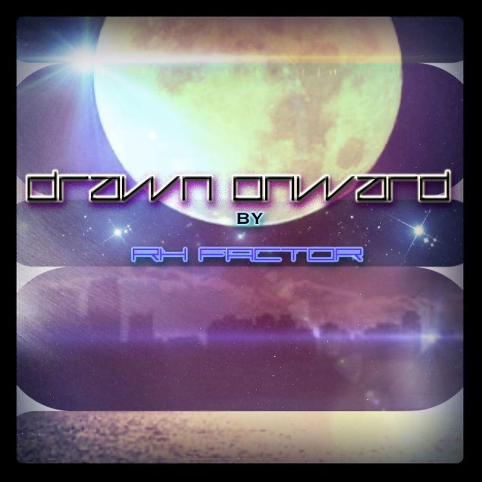 Drawn Onward Cinematic Edm Soundcloud / Rhfactor