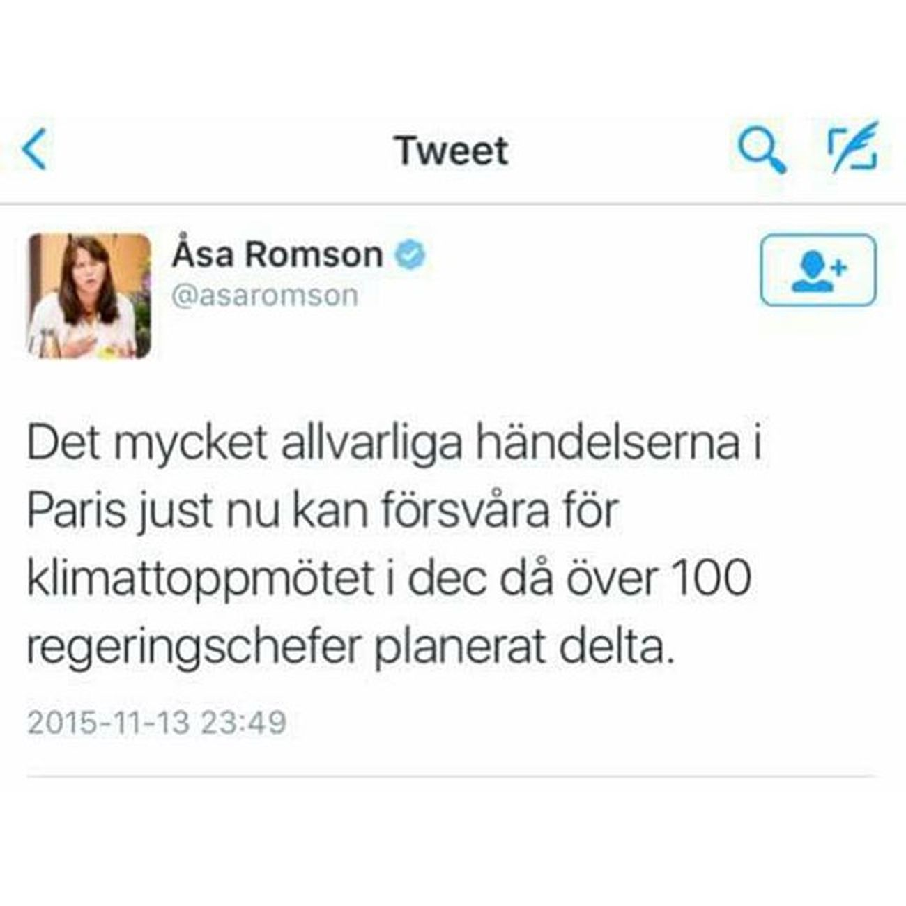 MEANWHILE IN SWEDEN Deputy Prime Minister Miss Åsa Romson (green) tweets: »The very serious events in Paris right now may complicate the climate summit in December, in which more than 100 Heads of Government are scheduled to participate.« Now you know the priorities of the Government of Sweden. åsaromson ParisAttacks Paris Parisshootings parisattack parisshooting