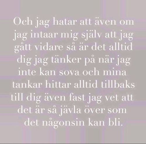 °°•°°•°° Svensk Quote True Shit Can't Get Over You