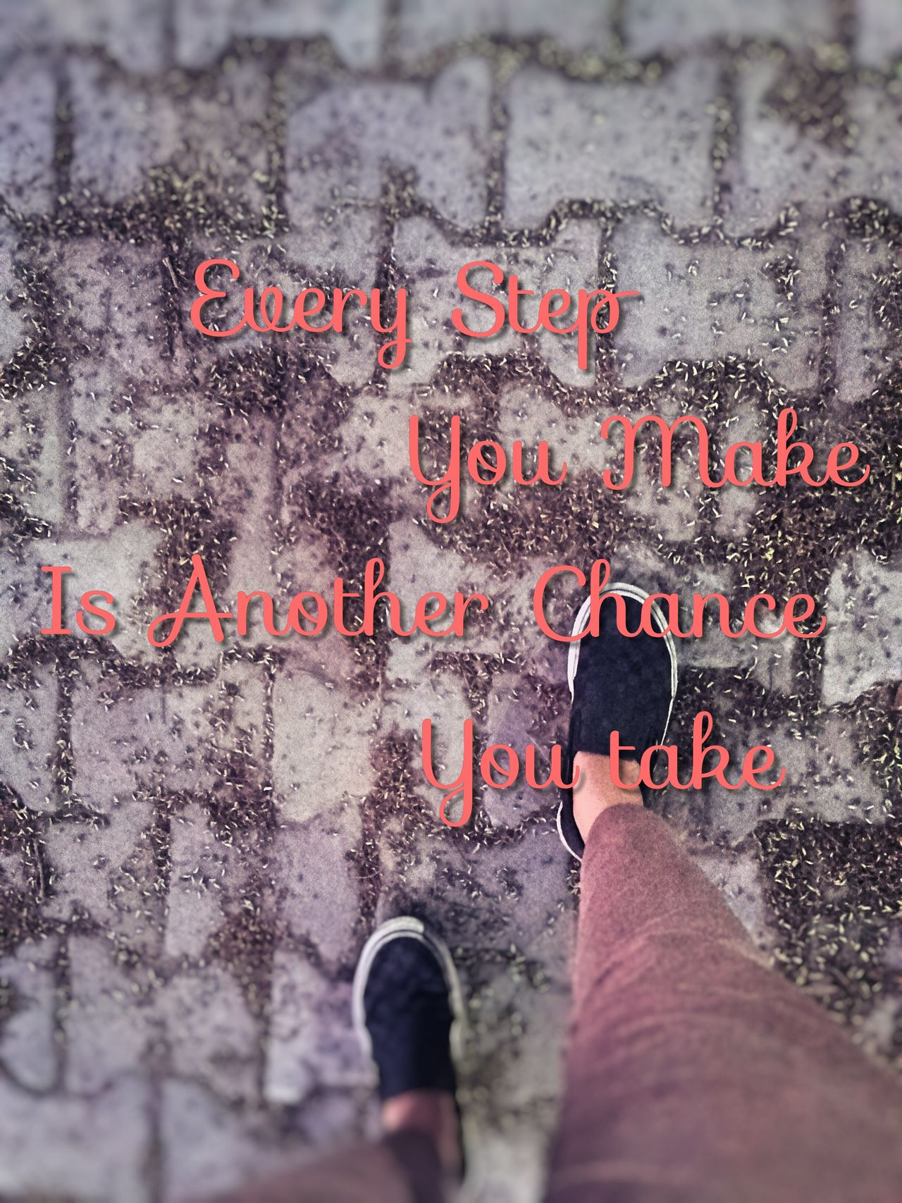 Feet On The Ground Quotesaboutlife Step By Step Lifegoals One Step At A Time No Looking Back Move Forward Walk Your Way No Distraction Stay Focused