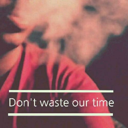 """"""" Don't waste our time """" Just edit"""