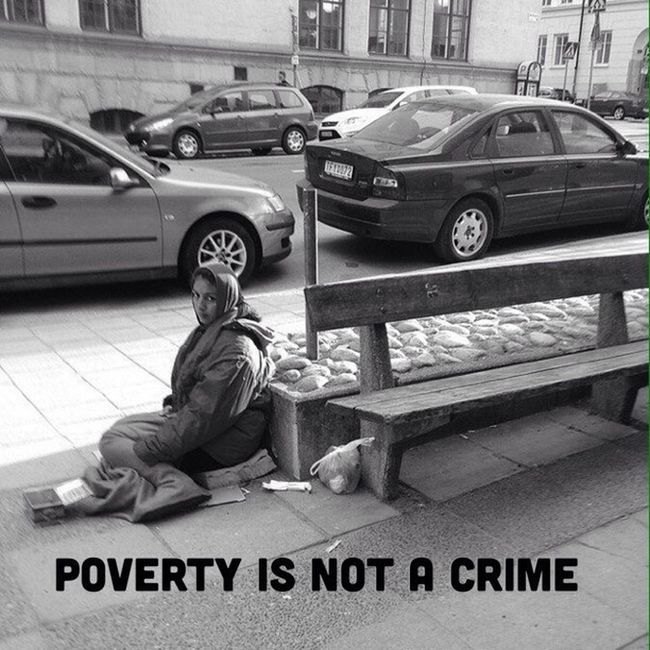 I know i said i was not going to post here, but this is too important not to share, and i miss some of You. There is a lot of discussion in europe about banning begging. In fact Norway cane VERY close to doing that. Being poor is NOT a crime. Visit www.povertyisnotacrime.org to find out what you can do. Humaninterest We Think Sometimes That Poverty Is Only Being Hungry, Naked And Homeless. The Poverty Of Being Unwanted, Unloved And Uncared For Is The Greatest Poverty. We Must Start In Our Own Homes To Remedy This Kind Of Poverty -Mother Teresa Poverty Is Not A Crime Begging Sad