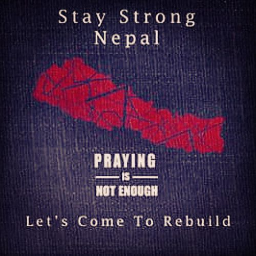 Praying is not enough! Let's come to rebuild. ✊✊✊ Staystrongnepal