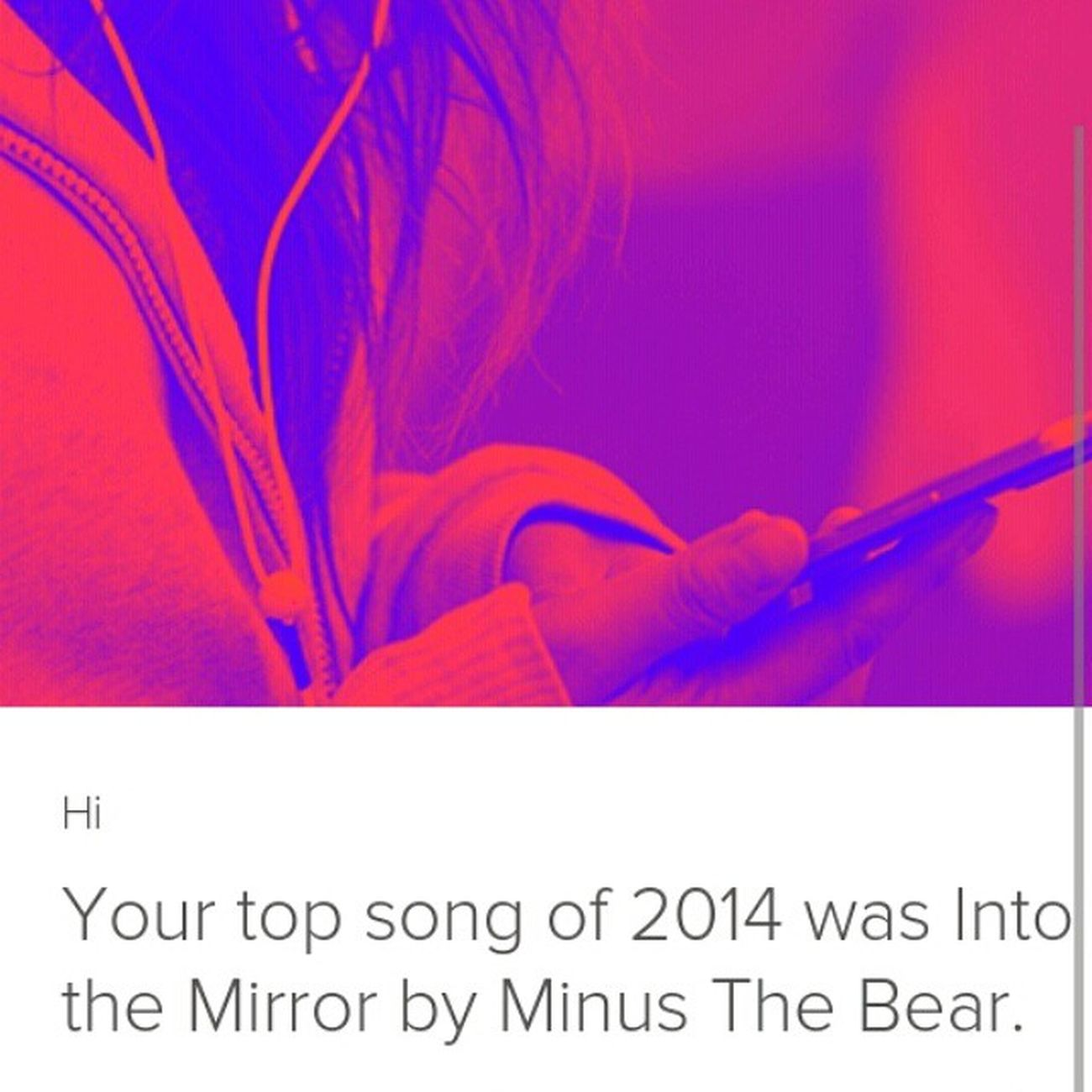 My Spotify song of the year into the mirror by Minusthebear MenosElOSo