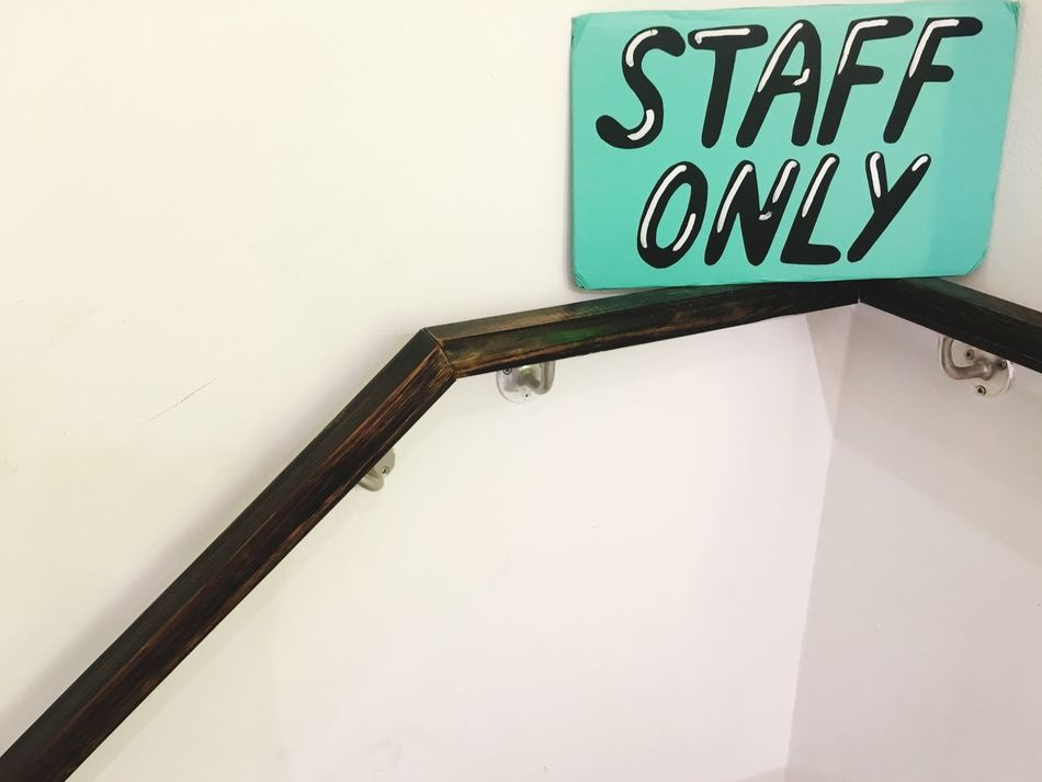 Staff Staff Only Sign Handrail  No People Text Letter Lettering Taking Photos EyeEm